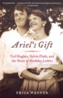 Image for Ariel's gift  : Ted Hughes, Sylvia Plath, and the story of Birthday letters