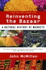Image for Reinventing the bazaar  : a natural history of markets