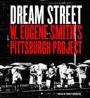 Image for Dream street  : W. Eugene Smith's Pittsburgh project