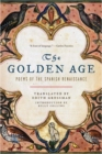 Image for The golden age  : poems of the Spanish Renaissance