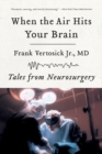 Image for When the air hits your brain  : tales from neurology