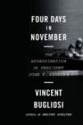 Image for Four days in November  : the assassination of President John F. Kennedy