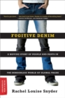 Image for Fugitive denim  : a moving story of people and pants in the borderless world of global trade