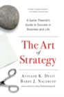 Image for The art of strategy  : a game theorist's guide to success in business & life