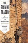 Image for The Grimm reader  : the classic tales of the Brothers Grimm