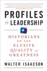Image for Profiles in leadership  : historians on the elusive quality of greatness
