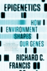 Image for Epigenetics  : how environment shapes our genes