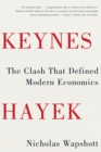 Image for Keynes Hayek  : the clash that defined modern economics