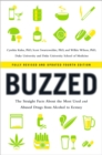 Image for Buzzed  : the straight facts about the most used and abused drugs from alcohol to Ecstasy
