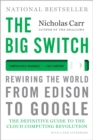 Image for The big switch  : rewiring the world, from Edison to Google