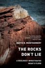Image for The rocks don't lie  : a geologist investigates Noah's flood