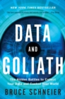 Image for Data and Goliath  : the hidden battles to collect your data and control your world