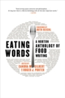 Image for Eating Words : A Norton Anthology of Food Writing