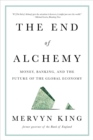 Image for The End of Alchemy - Money, Banking, and the Future of the Global Economy
