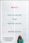 Image for Why?  : explaining the Holocaust