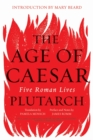 Image for The age of Caesar  : five Roman lives