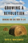 Image for Growing a revolution  : bringing our soil back to life
