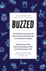 Image for Buzzed : The Straight Facts About the Most Used and Abused Drugs from Alcohol to Ecstasy, Fifth Edition