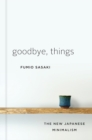 Image for Goodbye, Things - The New Japanese Minimalism