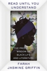 Image for Read until you understand  : the profound wisdom of Black life and literature