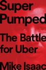 Image for Super pumped  : the battle for Uber