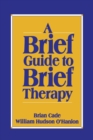 Image for A Brief Guide to Brief Therapy