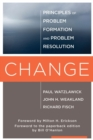 Image for Change  : principles of problem formaulation and problem resolution