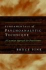 Image for Fundamentals of psychoanalytic technique  : a Lacanian approach for practitioners