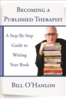 Image for Becoming a Published Therapist : A Step-by-Step Guide to Writing Your Book