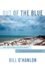 Image for Out of the Blue : Six Non-Medication Ways to Relieve Depression