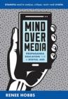 Image for Mind Over Media : Propaganda Education for a Digital Age