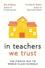 Image for In teachers we trust  : the Finnish way to world-class schools