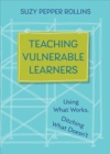 Image for Teaching vulnerable learners  : strategies for students who are bored, distracted, discouraged, or likely to drop out