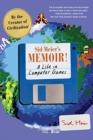 Image for Sid Meier's memoir!  : a life in computer games