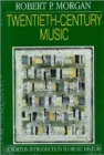 Image for Twentieth-Century Music : A History of Musical Style in Modern Europe and America