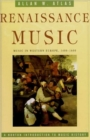 Image for Renaissance Music : Music in Western Europe, 1400-1600