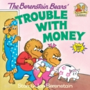 Image for Berenstain Bears Trouble Money