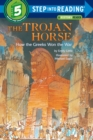 Image for The Trojan Horse, How The Greeks Won The War : Step Into Reading 5