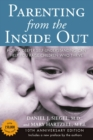 Image for Parenting from the inside out  : how a deeper self-understanding can help you raise children who thrive
