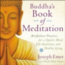 Image for Buddha's Book of Meditation : Mindfulness Practices for a Quieter Mind, Self-Awareness, and Healthy Living