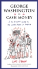 Image for George Washington is Cash Money : A No-Bullshit Guide to the United Myths of America