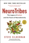 Image for Neurotribes  : the legacy of autism and the future of neurodiversity