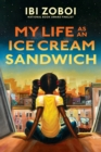 Image for My Life as an Ice Cream Sandwich