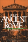 Image for Life in Ancient Rome : Absorbing Social History - a Vivid Portrait of a Magnificent Age