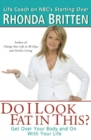 Image for Do I Look Fat in This? : Get Over Your Body and on with Your Life