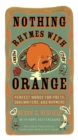 Image for Nothing rhymes with orange  : perfect words for poets, songwriters, and rhymers