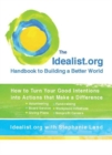 Image for Idealist.Org Handbook to Building a Better World : How to Turn Your Good Intentions into Actions That Make a Difference