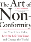 Image for The art of non-conformity  : set your own rules, live the life you want, and change the world