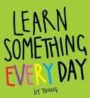 Image for Learn something every day