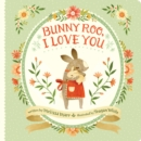 Image for Bunny Roo, I Love You